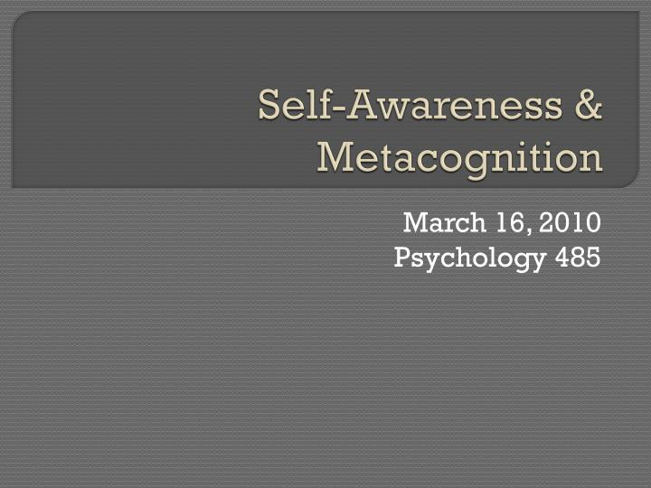 Self awareness metacognition