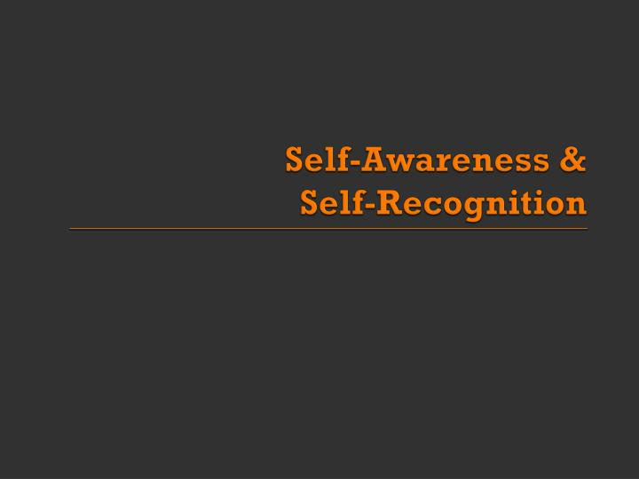 Self-Awareness &
