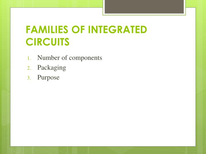 FAMILIES OF INTEGRATED CIRCUITS