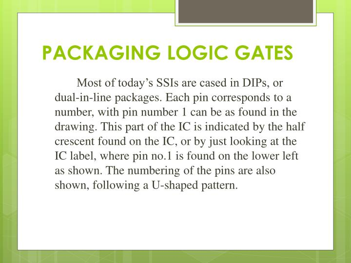 PACKAGING LOGIC GATES