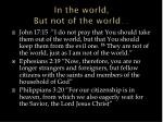 in the world but not of the world