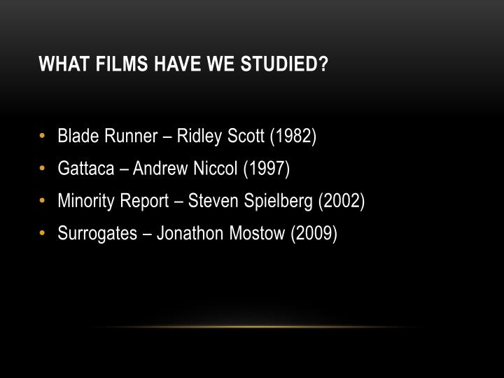 What films have we studied