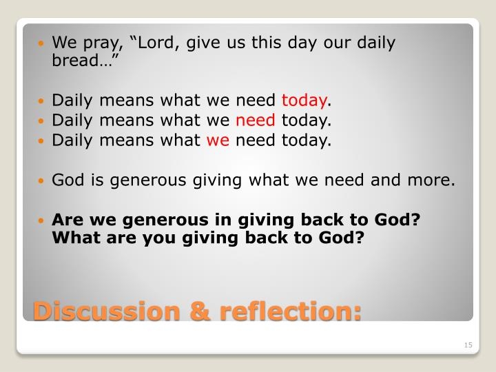 "We pray, ""Lord, give us this day our daily bread…"""