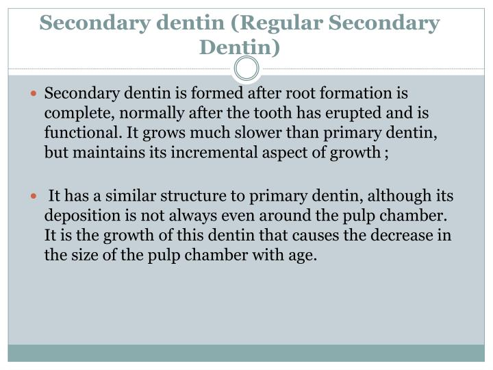 Secondary dentin (Regular Secondary Dentin)