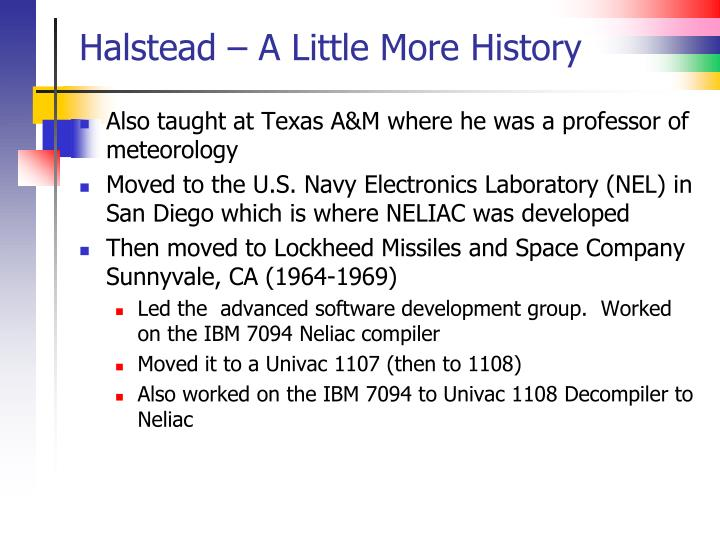 Halstead – A Little More History