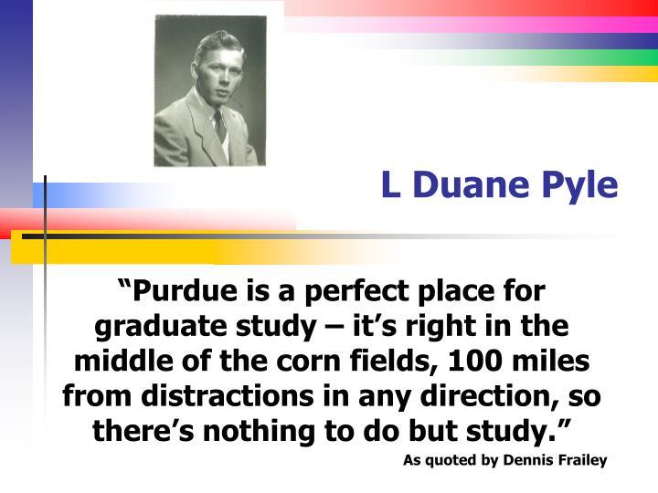 L Duane Pyle