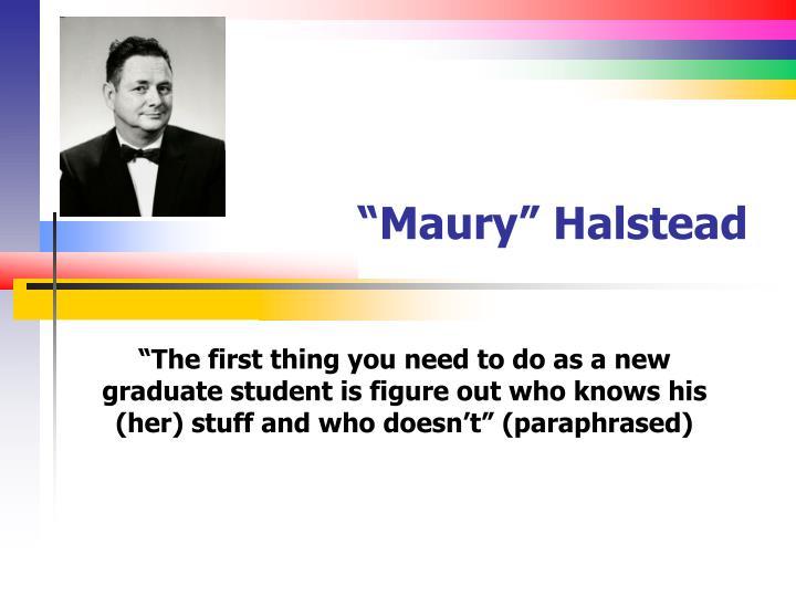 """""""Maury"""" Halstead"""