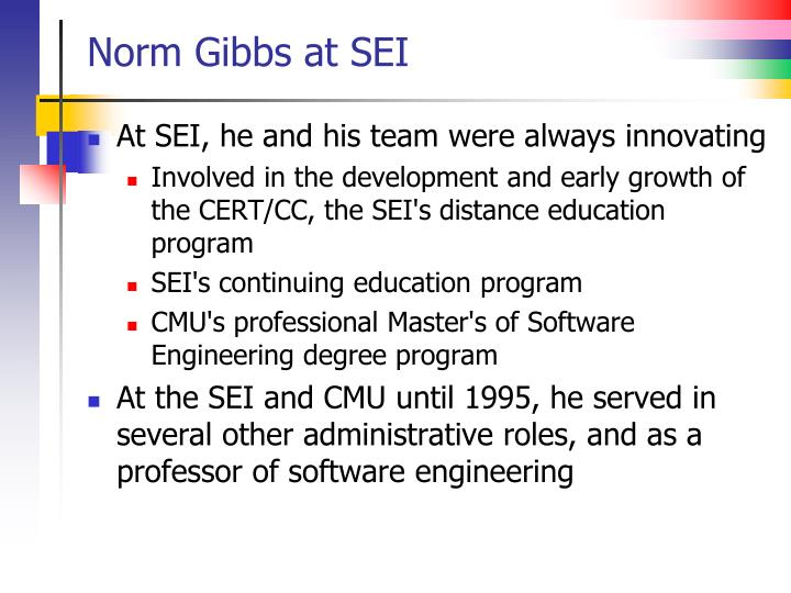 Norm Gibbs at SEI