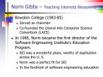 norm gibbs teaching interests blossomed