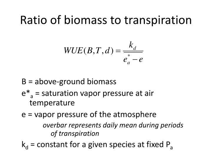 Ratio of biomass to transpiration
