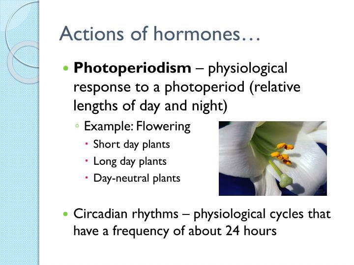 Actions of hormones…