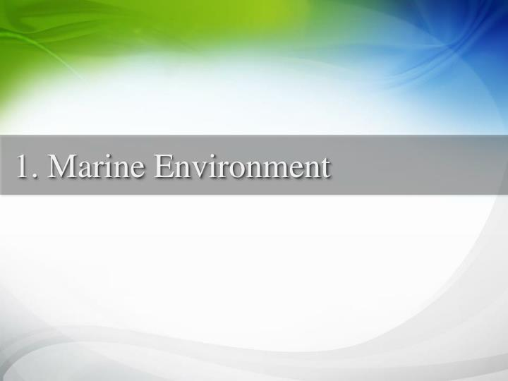 1. Marine Environment