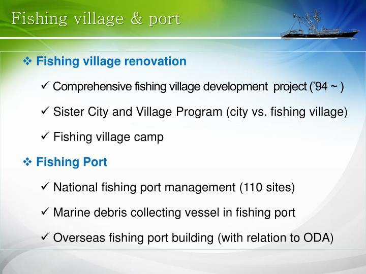 Fishing village & port