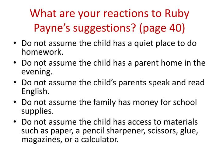 What are your reactions to Ruby Payne's suggestions? (page 40)