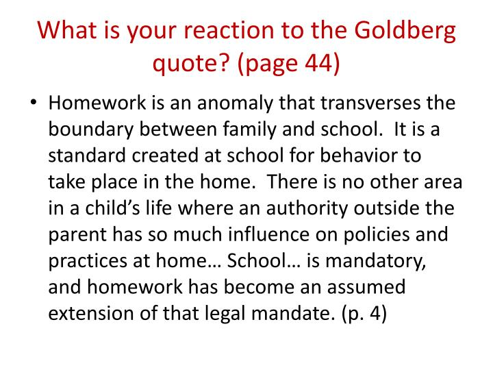 What is your reaction to the Goldberg quote? (page 44)