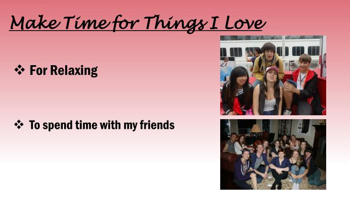 Make Time for Things I Love