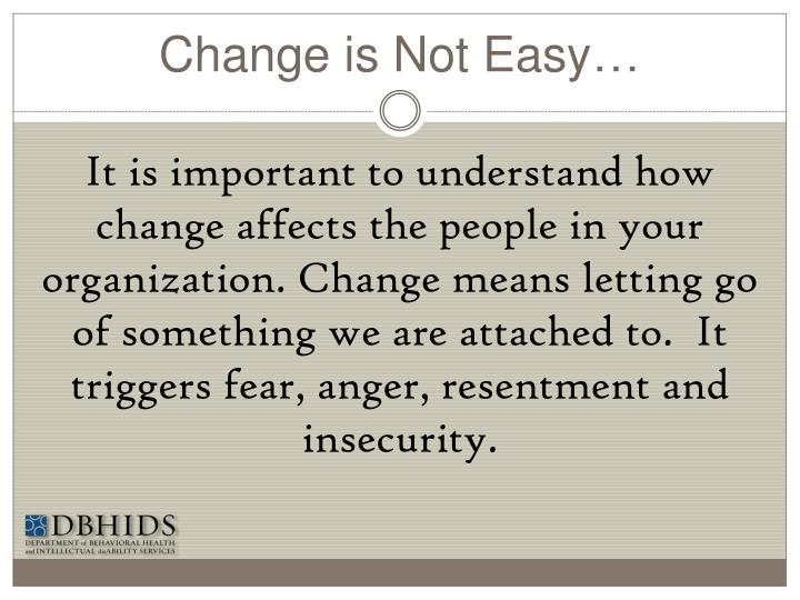 Change is Not Easy…