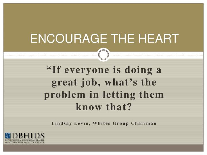 ENCOURAGE THE HEART