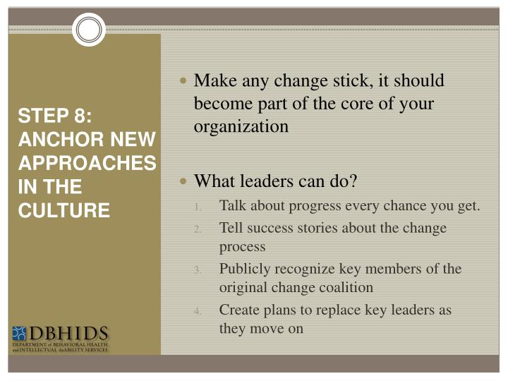 Make any change stick, it should become part of the core of your organization