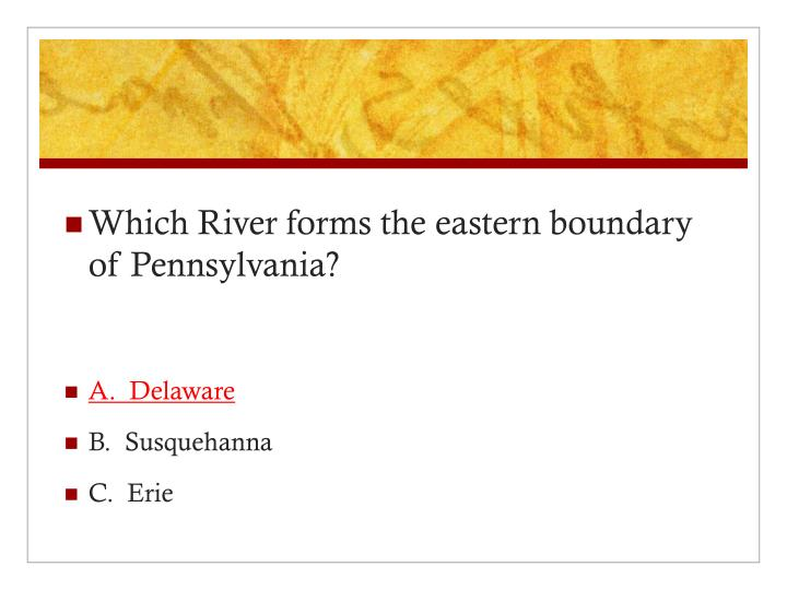 Which River forms the eastern boundary of Pennsylvania?