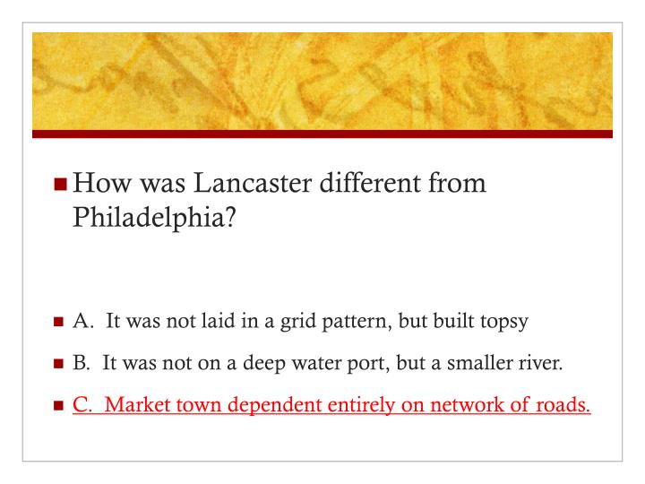 How was Lancaster different from Philadelphia?