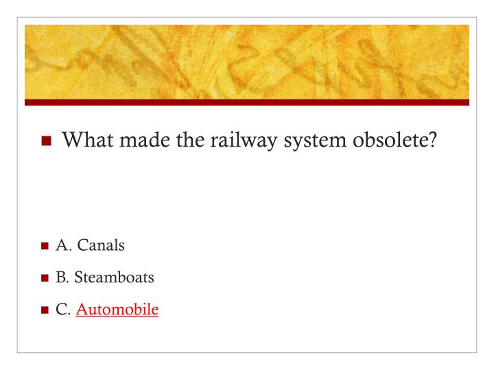What made the railway system obsolete?