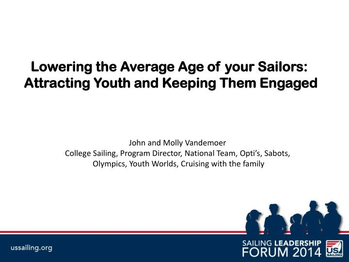Lowering the Average Age of your Sailors: