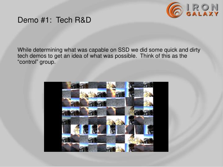 Demo #1:  Tech R&D