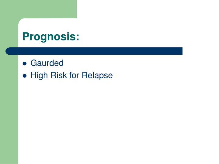 Prognosis: