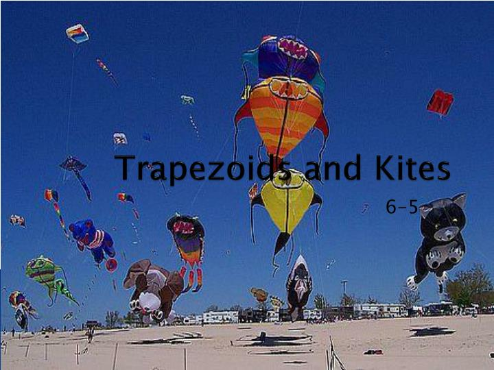 Trapezoids and kites