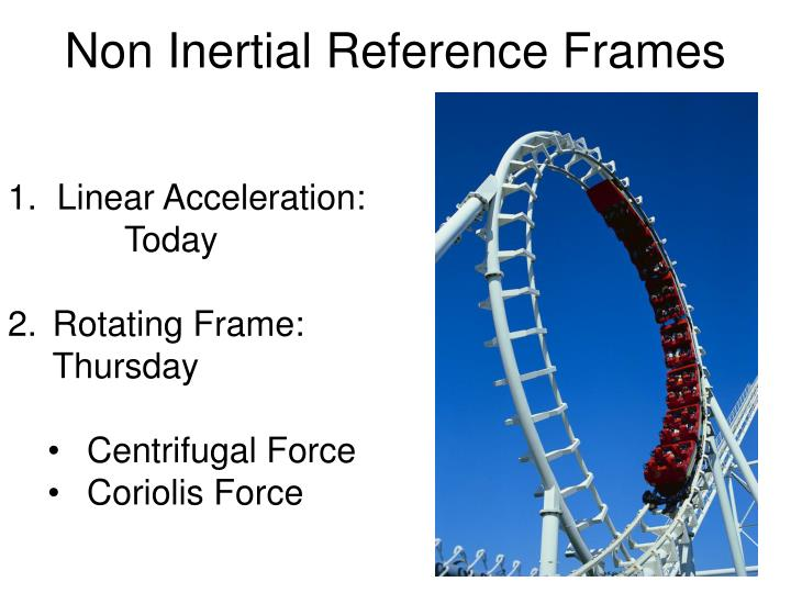 Non inertial reference frames