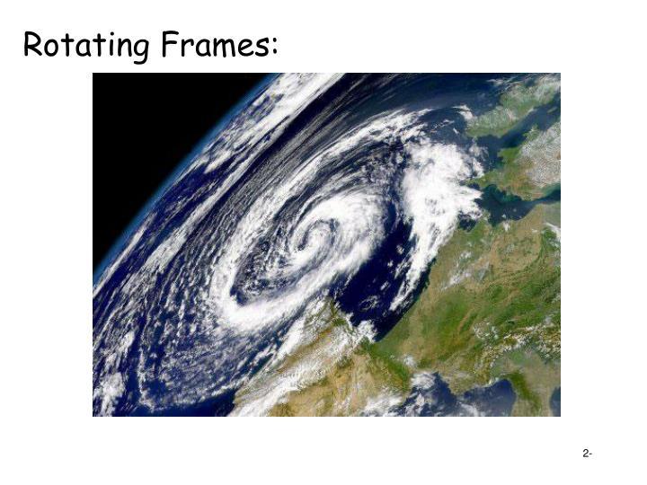 Rotating Frames: