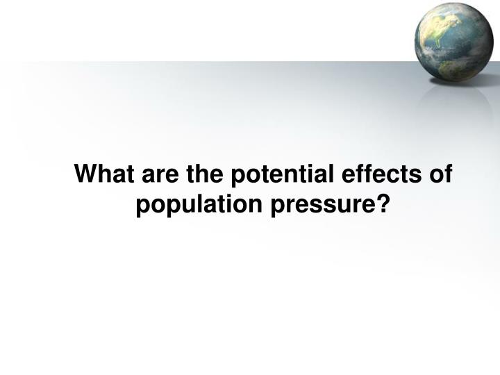 What are the potential effects of population pressure?