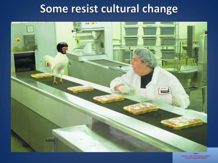 Some resist cultural change