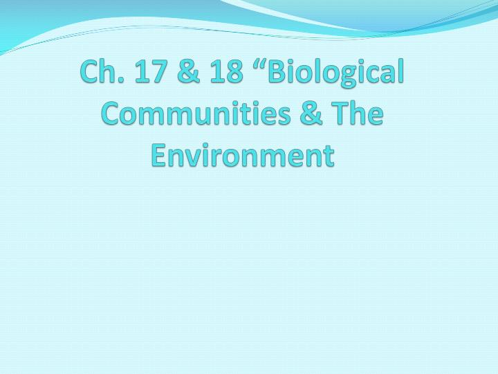 Ch 17 18 biological communities the environment