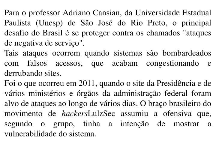 Para o professor Adriano