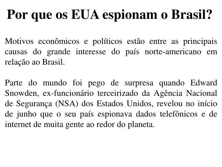 Por que os EUA espionam o Brasil?