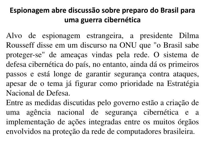 Espionagem abre discusso sobre preparo do Brasil para uma guerra ciberntica