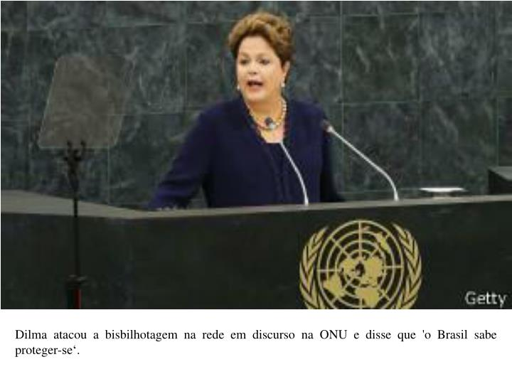 Dilma atacou a