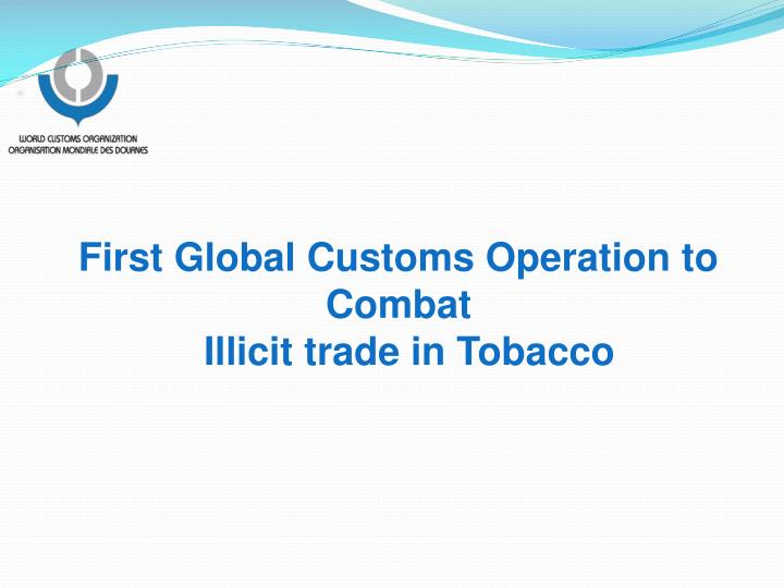 First Global Customs Operation to Combat