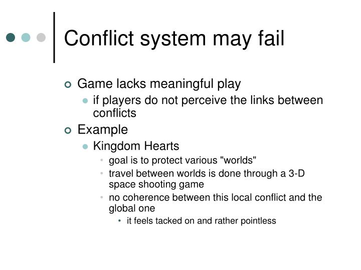 Conflict system may fail