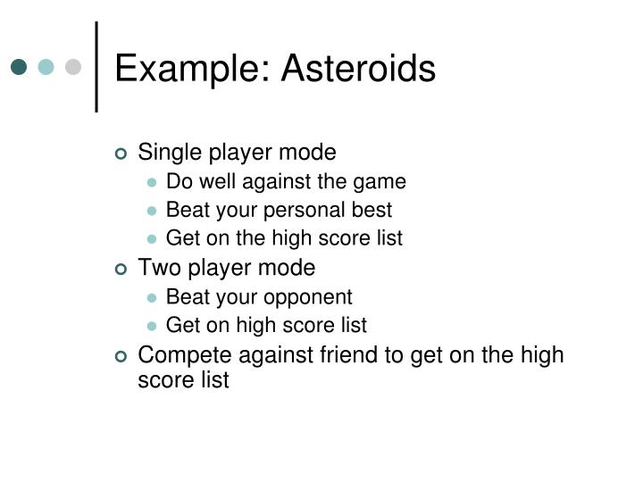 Example: Asteroids