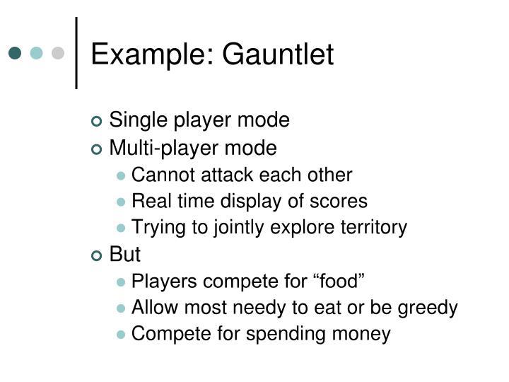 Example: Gauntlet