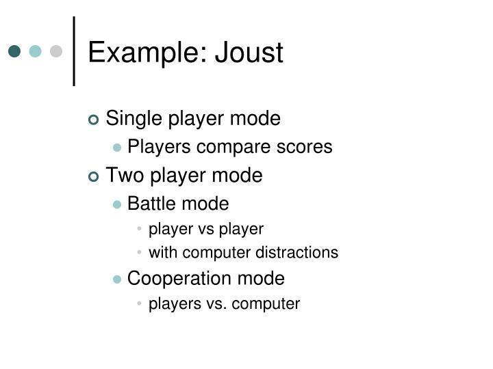 Example: Joust