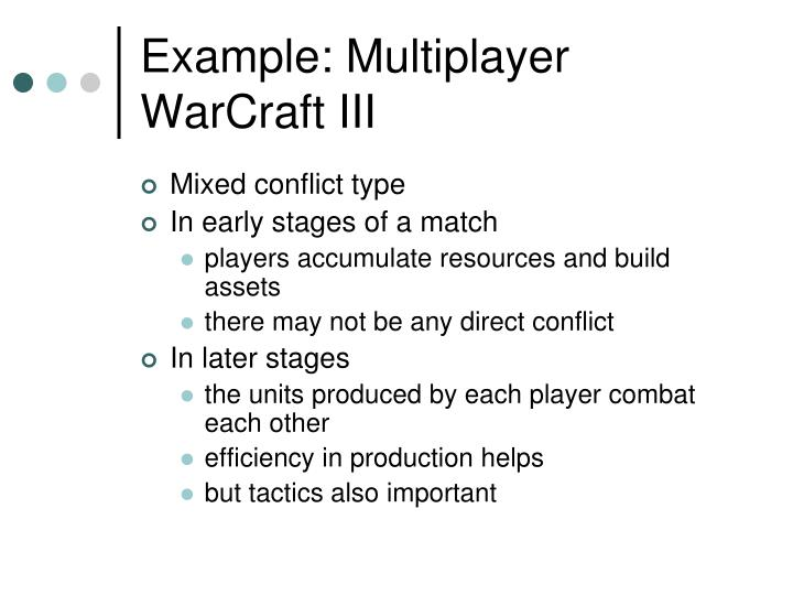 Example: Multiplayer WarCraft III