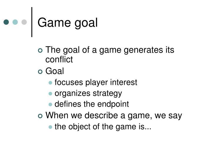 Game goal