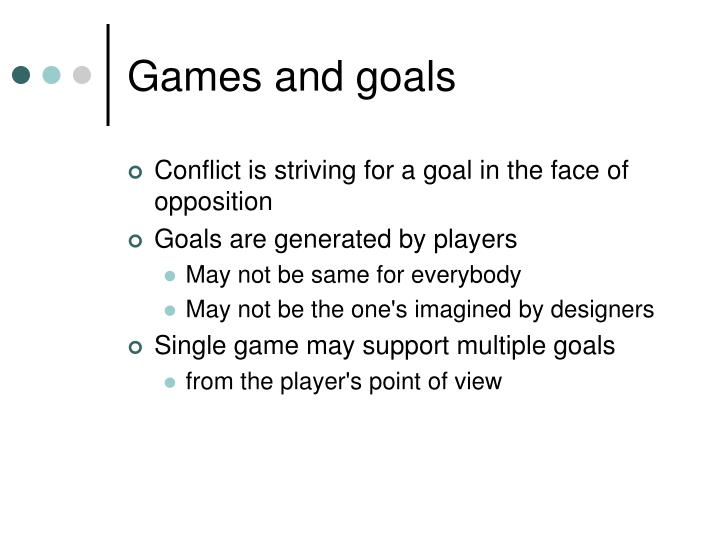 Games and goals