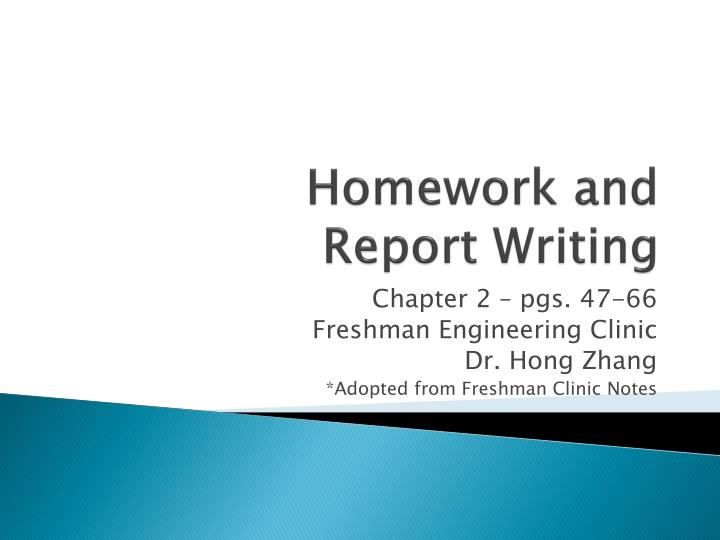 Homework and report writing