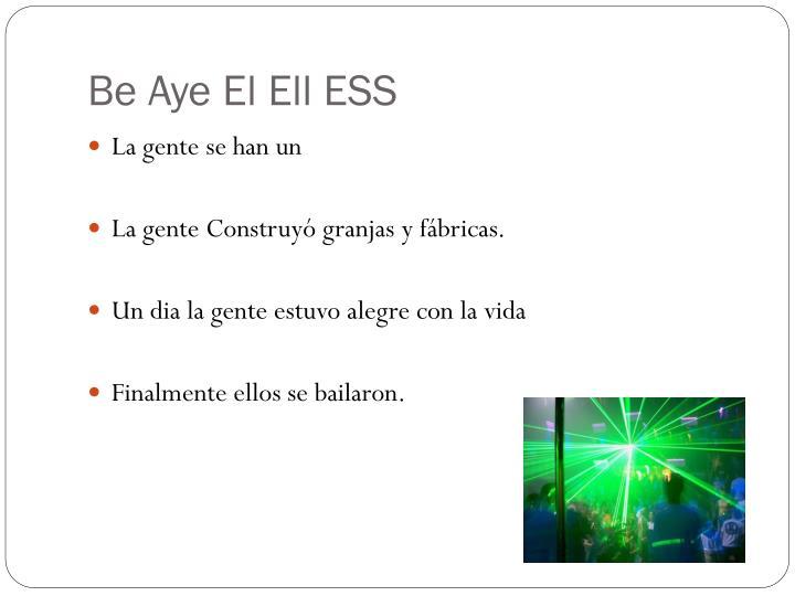 Be Aye El Ell ESS