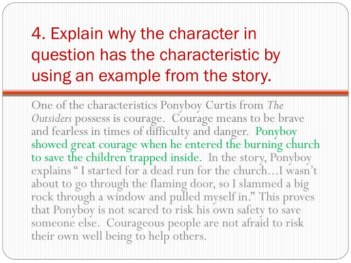 4. Explain why the character in question has the characteristic by using an example from the story.